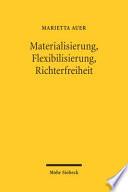 Materialisierung, Flexibilisierung, Richterfreiheit