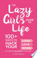 The Lazy Girl s Guide to Life