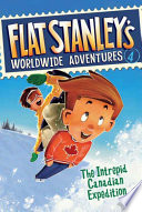 Flat Stanley s Worldwide Adventures  4  The Intrepid Canadian Expedition