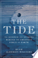 The Tide  The Science and Stories Behind the Greatest Force on Earth