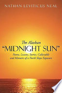 """The Alaskan """"Midnight Sun"""" Poems Facts And Memoirs These"""