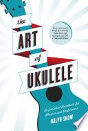 The Art of Ukulele
