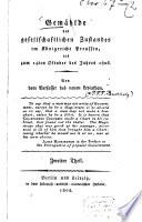 Gemählde des gesellschaftlichen Zustandes im Königreiche Preussen, bis zum 14ten Oktober des Jahres 1806