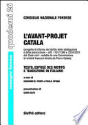 L avant projet Catala   progetto di riforma del diritto delle obbligazioni e della prescrizione   artt  1101 1386 e 2234 2281 del Code civil   redatto da una Commissione di civilisti francesi diretta da Pierre Catala