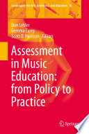 Assessment in Music Education  from Policy to Practice
