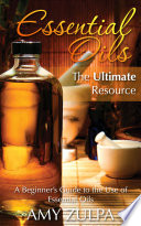 Essential Oils   The Ultimate Resource  Large Print