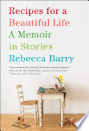 Recipes For A Beautiful Life : (#1 new york times bestselling...