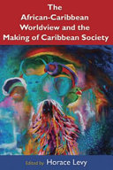The African Caribbean Worldview and the Making of a Caribbean Society