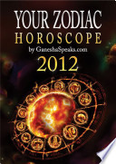 Your Zodiac Horoscope by GaneshaSpeaks com   2012