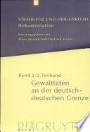 Strafjustiz und DDR-Unrecht: Gewalttaten an der deutsch-deutschen Grenze