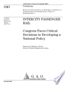 Intercity Passenger Rail Congress Faces Critical Decisions In Developing A National Policy : ...