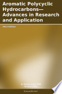 Aromatic Polycyclic Hydrocarbons   Advances in Research and Application  2012 Edition