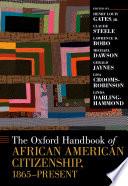 The Oxford Handbook of African American Citizenship  1865 Present