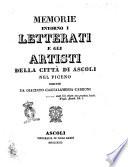 Memorie intorno i letterati e gli artisti della citt   di Ascoli nel Piceno scritte da Giacinto Cantalamessa Carboni