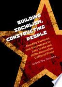 Building Socialism  Constructing People