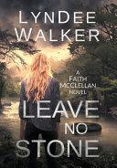 Leave No Stone  A Faith McClellan Novel Book PDF