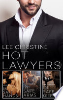 Hot Lawyers  The Lee Christine Collection In Safe Hands In Safe Arms In Safe Keeping