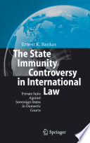 The State Immunity Controversy in International Law