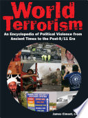 World Terrorism  An Encyclopedia of Political Violence from Ancient Times to the Post 9 11 Era