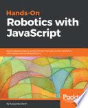 Hands On Robotics With Javascript
