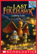 Lullaby Lake  A Branches Book  The Last Firehawk  4