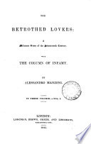 The betrothed lovers: with The column of infamy