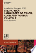 The Papuan Languages of Timor  Alor and Pantar  Volume 1