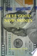 Feel Good Now  Money
