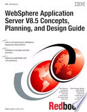 WebSphere Application Server V8 5 Concepts  Planning  and Design Guide