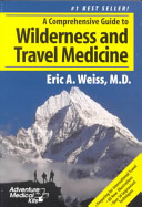 Comprehensive Guide to Wilderness and Travel Medicine