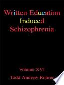 Written Education Induced Schizophrenia