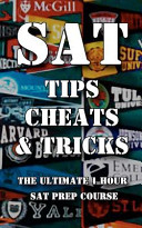 SAT Tips Cheats and Tricks   the Ultimate 1 Hour SAT Prep Course