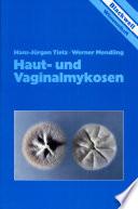 Haut- und Vaginalmykosen