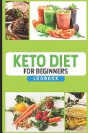 Keto Diet For Beginners Logbook