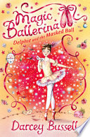 Delphie and the Masked Ball  Magic Ballerina  Book 3