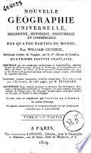Nouvelle g  ographie universelle  descriptive  historique  industrielle et commerciale  des quatre parties du monde  par William Guthrie  ouvrage traduit de l anglais  sur la 23e edition de Londres