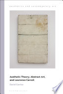 Aesthetic Theory, Abstract Art, And Lawrence Carroll : carroll's paintings engage with a fundamental issue...