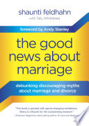 The Good News About Marriage