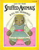 Easy to make Stuffed Animals and All the Trimmings Book PDF