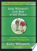 Kathy Whitworth s Little Book of Golf Wisdom