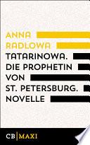 Tatarinowa. Die Prophetin von St. Petersburg