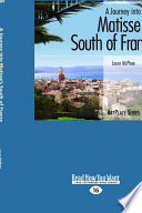 A Journey Into Matisse s South of France  Large Print 16pt