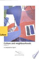Culture and Neighbourhoods: A comparative report