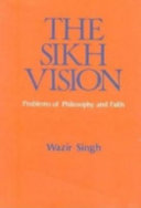 The Sikh Vision, Problems of Philosophy and Faith