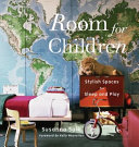 Room for Children: Stylish Spaces for Sleep and Play