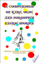 A Compendium of Rare, Olde and Forgotten Faerie Tales