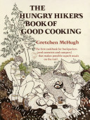 The Hungry Hiker s Book of Good Cooking Book PDF