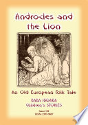 ANDROCLES AND THE LION   An Old European Folk Tale