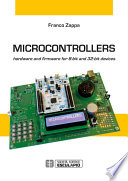 Microcontrollers Hardware And Firmware For 8 Bit And 32 Bit Devices book