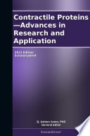 Contractile Proteins   Advances in Research and Application  2012 Edition